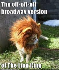 Lion King Meme - the off off off broadway version lolcats lol cat memes funny