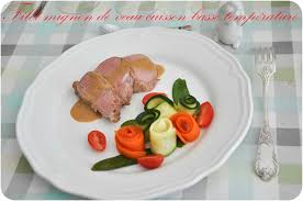 cuisine basse temperature filet mignon de veau cuisson basse température un peu de rêve