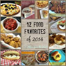 12 food favorites from 2014 an affair from the heart