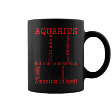 Amazing Mugs by Top 840 850 Aquarius T Shirts About Never Underestimate