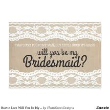 bridesmaid invitation rustic lace will you be my bridesmaid invitation invitations