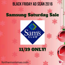 sam s club pre black friday sale sam u0027s club samsung saturday sale ad for 2016 11 19 ftm