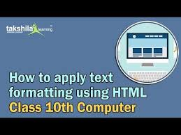 html online class apply text formatting using html cbse class 10th computer online