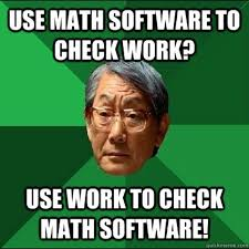 Work Meme Funny - mathjoke haha humor joke mathmeme meme funny software work check