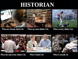Career Meme - here is a fun one for our history majors historian career meme
