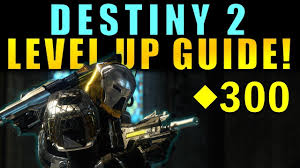 highest light in destiny 2 destiny 2 level up guide max power level tips to get raid ready