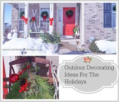 Home Outdoor Decorating Ideas Outdoor Decorating Ideas For Christmas White Lace Cottage