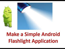 flashlight app android how to make a simple android flashlight application