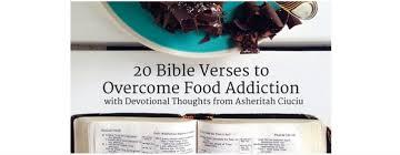 20 bible verses battle overcome food addiction