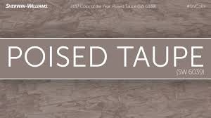 2017 color of the year poised taupe sherwin williams youtube