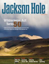 jackson hole magazine by teton media works inc issuu