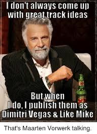 Dimitri Meme - 25 best memes about dimitri vegas like mike dimitri vegas