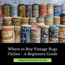 where to buy vintage rugs online a beginners guide the best