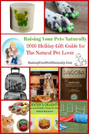 holiday gift guide for the natural pet lover 2016 unique natural