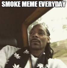 Selfie Meme - smoke meme everyday snoop dogg s selfie memes know your meme