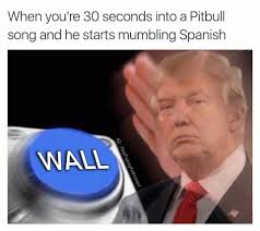 Meme Wall - holy phuck these donald trump wall memes are fcuking goat tier