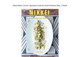 ebook cuisine nikkei cuisine japanese food the south way ebook