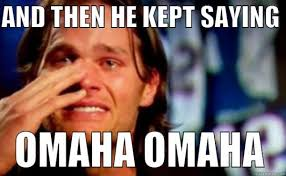Omaha Meme - tom brady isn t going to be watching the super bowl sportige