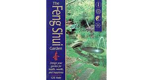 the feng shui garden design your garden for health wealth and