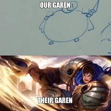 Garen Memes - our garen their garen make a meme