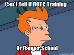Ranger School Meme - meme maker cant tell if rotc training or ranger school