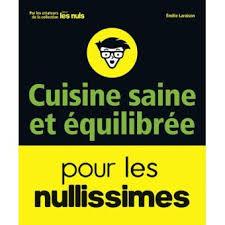 cuisine saine et simple pour les nullissimes livres bd collection pour les nullissimes