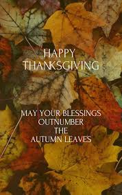 Blessed Thanksgiving Thanksgiving Is A Time For Family And Friends Get Together And