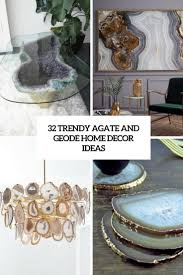 trendy home decor 32 trendy agate and geode home décor ideas digsdigs