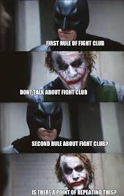 Fight Club Memes - first rule of fight club dont talk about fight club second rule