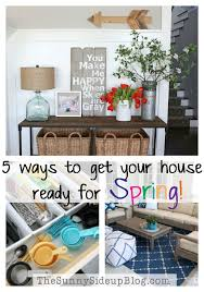 Ready For Spring by 5 Ways To Get Your House Ready For Spring The Sunny Side Up Blog