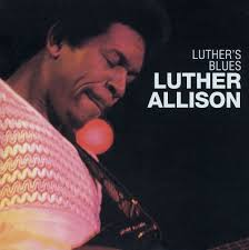 luther s luther s blues luther allison songs reviews credits allmusic