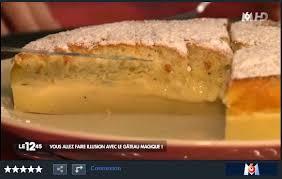 recette de cuisine m6 le gâteau magique a la télé reportage m6 il était une