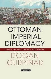 Ottoman Political System by Ottoman Imperial Diplomacy A Political Social And Cultural History