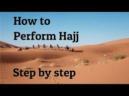 hajj steps how to perform hajj step by step based on authentic sources youtube