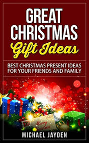 great christmas gift ideas best christmas present ideas for your