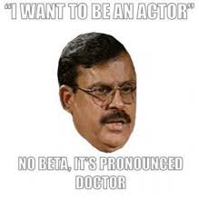 How Is Meme Pronounced - i want to be an actor no beta its pronounced doctor meme on me me