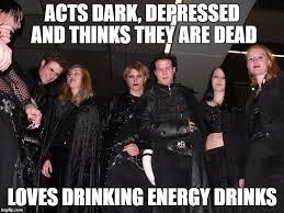 Depressed Drinking Meme - goth people memes imgflip