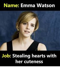 Emma Watson Meme - name emma watson job stealing hearts with her cuteness emma