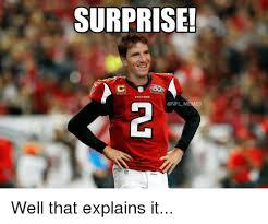 Nfl Football Memes - surprise falcons memes well that explains it football meme on me me