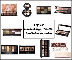 top 10 neutral eye shadow palettes in india s new love makeup