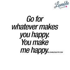 Quote About Happiness And Love by You Make Me Smile You Make Me Happy Love Quotes Pinterest