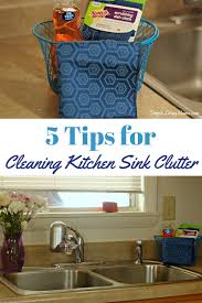5 tips for cleaning up the kitchen sink clutter three cheese