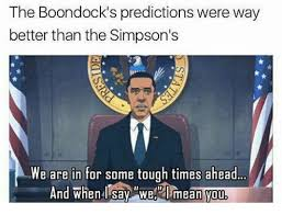 Boondocks Memes - the boondock s predictions were way better than the simpson s we