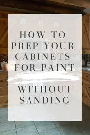 how to prep cabinets to paint how to prep your cabinets for paint roost restore