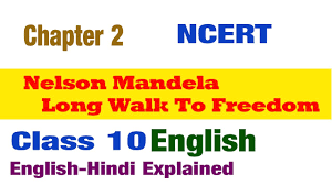 nelson mandela long walk to freedom grade class 10 ncert cbse