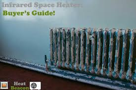 how do infrared heat ls work best infrared heaters buyer s guides product reviews for 2017