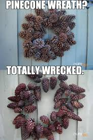 pinecone wreath pinecone wreath nailed it craftfail