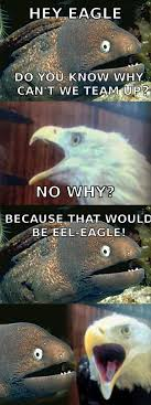 Eel Meme - because that would be eel eagle justpost virtually entertaining