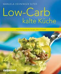 kalte k che schnelle low carb rezepte mahlzeiten ohne kohlenhydrate