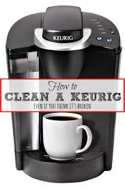 how to clean a keurig even if you think it u0027s broken housewife